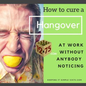 how to get over a hangover at work